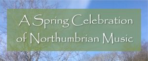 A Spring Celebration of Northumbrian Music @ St George's Church, Jesmond
